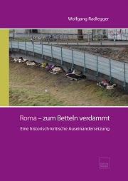 Neuerscheinung bei Edition Tandem: Wolfgang Radläger, Roma - zum Betteln verdammt (Mai 2017)