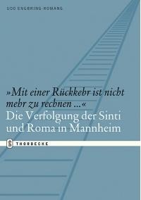 Historische Neuerscheinung: Die Verfolgung der Sinti und Roma in Mannheim