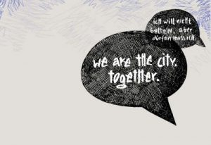 """Bettellobby: """"We are the city together""""-Grafik: Cordula Heins"""